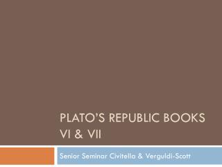 Plato's Republic Books VI & VII