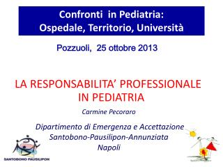 Confronti  in Pediatria:                      Ospedale, Territorio, Università