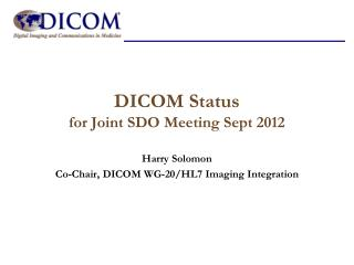 DICOM Status for Joint SDO Meeting Sept 2012
