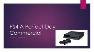 PS4 A Perfect Day Commercial