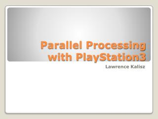 Parallel Processing with PlayStation3