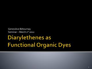 Diarylethenes  as  Functional Organic Dyes