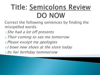 Title:  Semicolons Review DO NOW