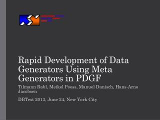 Rapid Development of Data Generators Using Meta Generators in PDGF