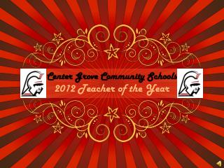 Center Grove Community Schools 2012 Teacher of the Year