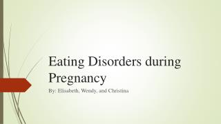 Eating Disorders during Pregnancy