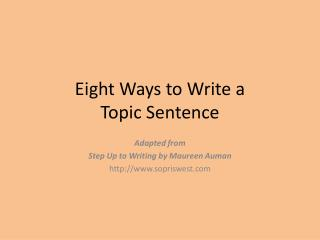 Eight Ways to Write a  Topic Sentence