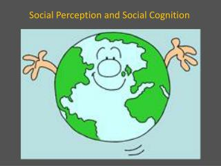Social Perception and Social Cognition