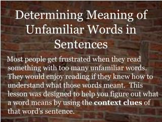 Determining Meaning of Unfamiliar Words in Sentences
