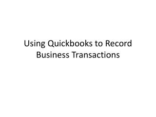 Using Quickbooks to Record Business Transactions