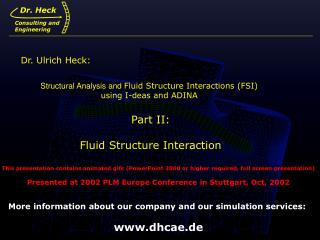 Structural Analysis and  Fluid Structure Interactions (FSI)  using I-deas and ADINA Part II: Fluid Structure Interaction