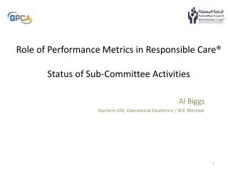 Role of Performance  Metrics in Responsible Care® Status  of  Sub-Committee Activities