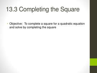 13.3 Completing the Square
