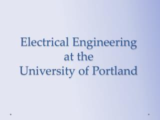 Electrical Engineering at the  University of Portland