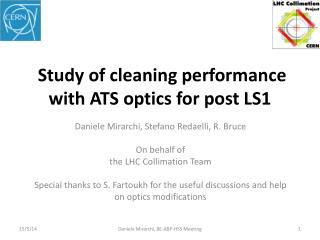 Study of cleaning performance with ATS optics for post LS1