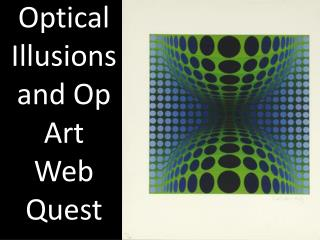 Optical Illusions and Op Art Web Quest