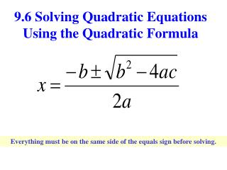 9.6 Solving Quadratic Equations Using the Quadratic Formula