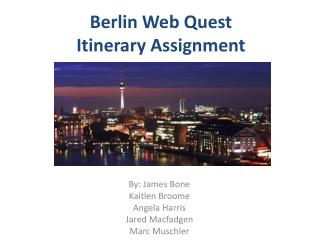 Berlin Web Quest  Itinerary Assignment