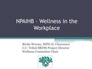 NPAIHB – Wellness in the Workplace