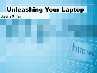 Unleashing Your Laptop