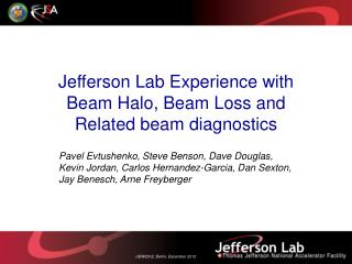 Jefferson  Lab Experience  with Beam Halo, Beam  Loss and Related beam diagnostics