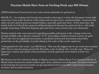 Precious Metals Have Seen an Exciting Week says Bill Hionas