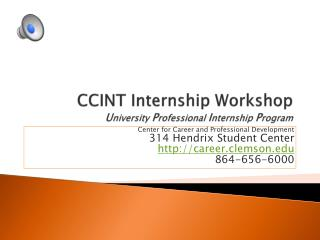 CCINT Internship Workshop U niversity  P rofessional  I nternship  P rogram