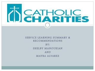 Service learning summary & recommendations By: Shelby manoukian And Mayra alvarez