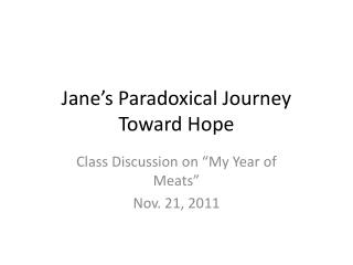 Jane's Paradoxical Journey Toward Hope