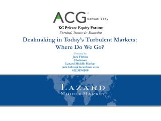 Dealmaking in Today's Turbulent Markets: Where Do We Go?