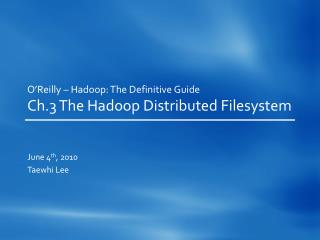 O'Reilly –  Hadoop : The Definitive Guide Ch.3 The  Hadoop  Distributed  Filesystem