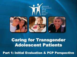 Caring for Transgender  Adolescent Patients Part 1: Initial Evaluation & PCP Perspective