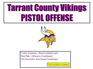 Tarrant County Vikings PISTOL OFFENSE