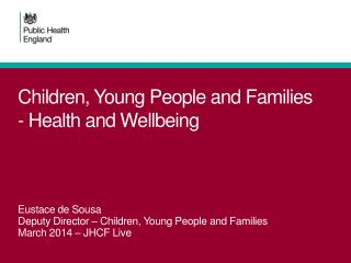 Children, Young People and Families -  Health  and Wellbeing