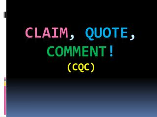 Claim ,  Quote ,  Comment ! (CQC)
