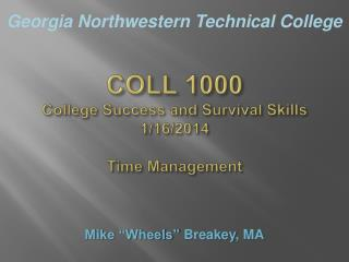 COLL  1000 College Success and Survival Skills 1/16/2014 Time Management