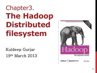 Distributed and Parallel Processing Technology Chapter3. The Hadoop  Distributed  filesystem