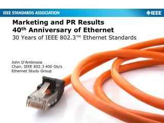 Marketing and PR Results 40 th  Anniversary of Ethernet