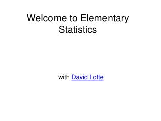 Welcome to Elementary Statistics