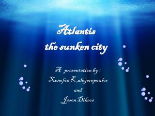 Atlantis the sunken city