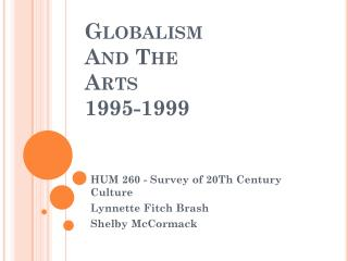 Globalism  And The  Arts 1995-1999
