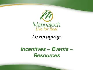 Leveraging: Incentives –  Events  – Resources