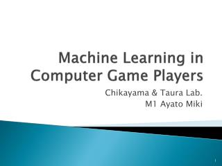 Machine Learning in Computer Game Players