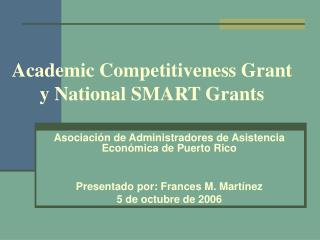 Academic Competitiveness Grant y National SMART Grants