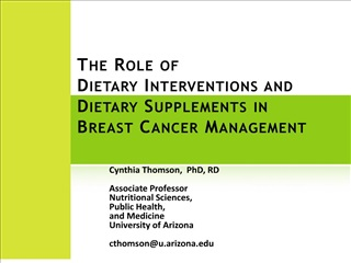 The Role of  Dietary Interventions and  Dietary Supplements in  Breast Cancer Management