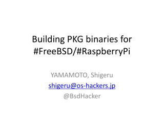 Building PKG binaries for #FreeBSD/# RaspberryPi