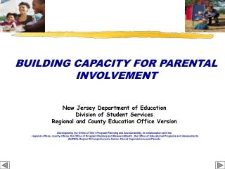 BUILDING CAPACITY FOR PARENTAL INVOLVEMENT