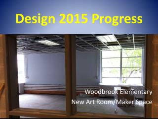 Design 2015 Progress
