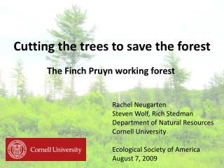 Cutting the trees to save the forest