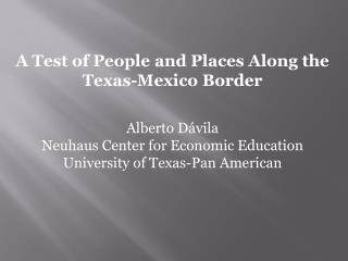 A Test of People and Places Along the Texas-Mexico Border Alberto  Dávila